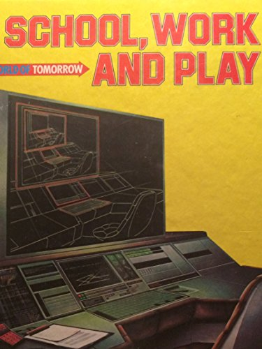 9780531035672: School, Work and Play (World of Tomorrow)