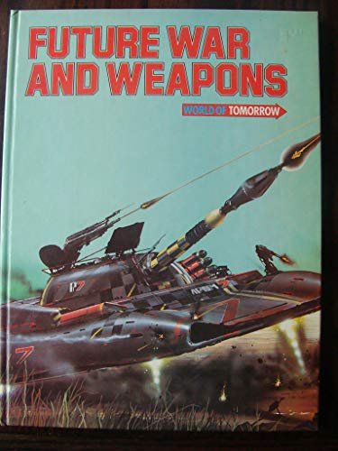 9780531035696: Future War and Weapons (World of Tomorrow)