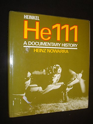 9780531037102: Heinkel He 111: A Documentary History