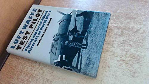 9780531037119: Luftwaffe Test Pilot: Flying Captured Allied Aircraft of World War 2