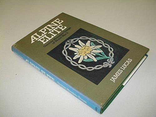 9780531037133: ALPINE ELITE: GERMAN MOUNTAIN TROOPS OF WORLD WAR II