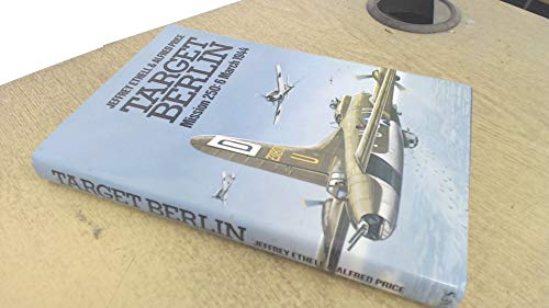 9780531037171: Target Berlin: Mission 250, 6 March 1944