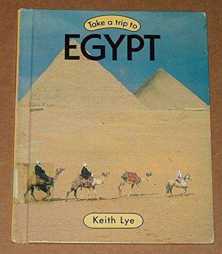 Take a Trip to Egypt (Take a Trip to Series) (0531037584) by Keith Lye