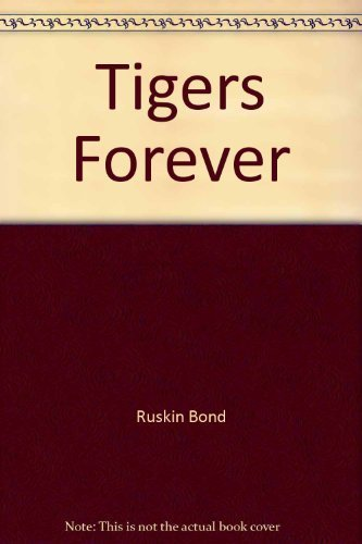 Tigers forever (Redwing books): Bond, Ruskin