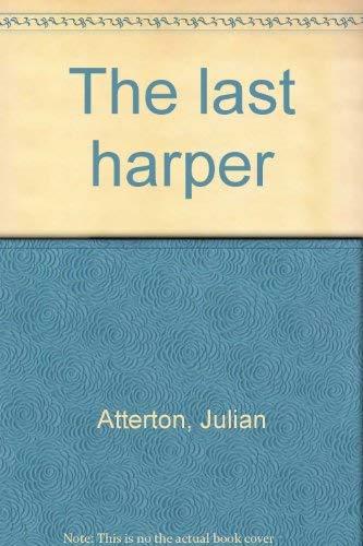 The last harper: Atterton, Julian