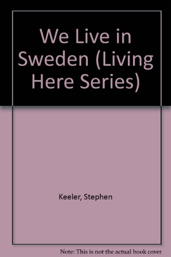 We Live in Sweden (Living Here Series) (0531038335) by Keeler, Stephen; Fairclough, Chris