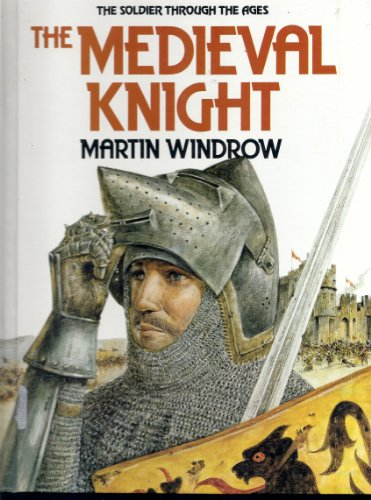 9780531038345: The Medieval Knight: The Soldier Through the Ages
