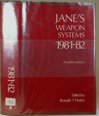 JANE'S WEAPON SYSTEM'S, 1981-82: Pretty, Ronald T.
