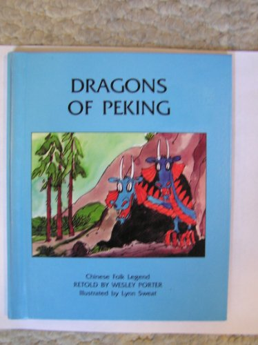 9780531040799: Dragons of Peking: Chinese folk legend [Hardcover] by Porter, Wesley