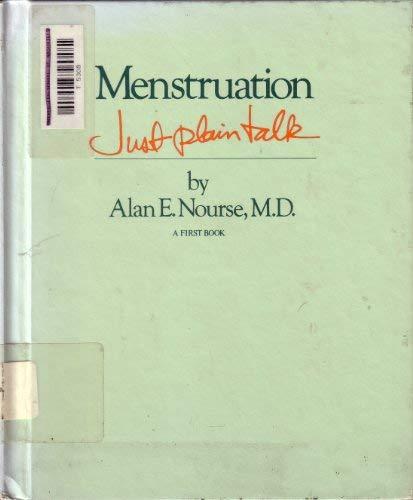 Menstruation: Just Plain Talk: Nourse, Alan E.