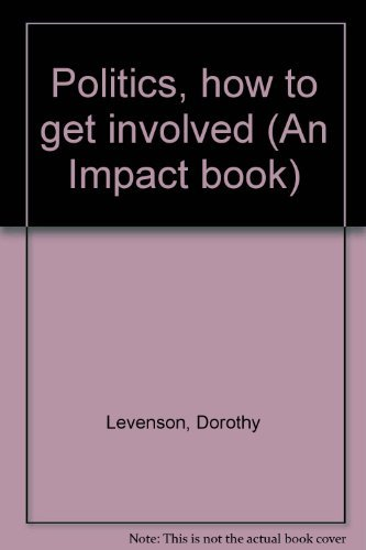 9780531041666: Politics, how to get involved (An Impact book)