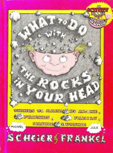 9780531041741: What to do with the rocks in your head: Things to make and do alone, with friends, with family, inside, and outside (An Activity book with a sense of humor)