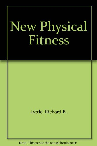 New Physical Fitness (0531042685) by Richard B. Lyttle