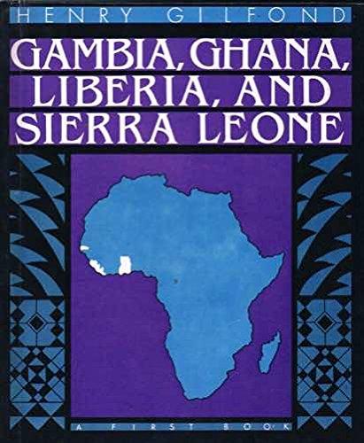 Gambia, Ghana, Liberia and Sierra Leone: A: Gilfond, Henry