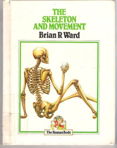 9780531042915: The skeleton and movement (The human body)