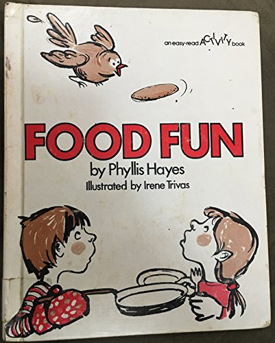 Food Fun (An Easy-Read Activity Book) (0531043088) by Hayes, Phyllis; Trivas, Irene