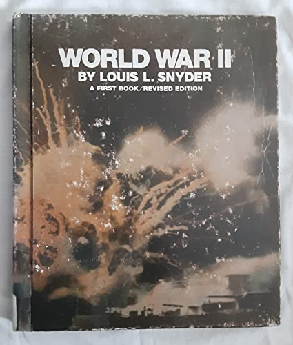 World War II: A First Book: Louis Leo Snyder