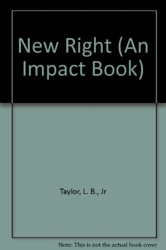 The New Right (An Impact book): Taylor, L. B