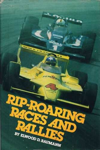 Rip-Roaring Races and Rallies (0531043444) by Elwood D. Baumann