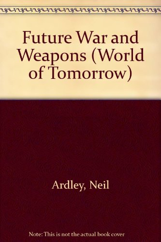 9780531043592: Future War and Weapons (World of Tomorrow)
