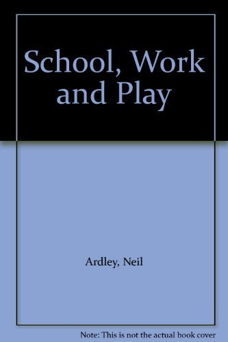 9780531043615: School, Work and Play
