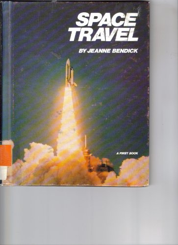 Space Travel (First Book): Jeanne Bendick