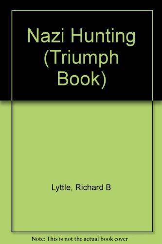 Nazi Hunting (Triumph Book) (0531044106) by Richard B. Lyttle