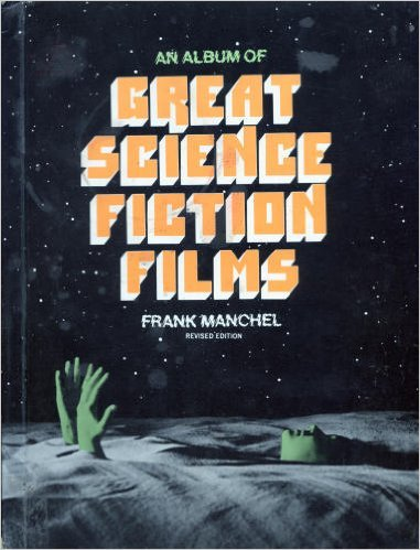 An Album of Great Science Fiction Films: Frank Manchel