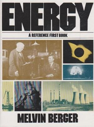 Energy (A Reference 1st Book) (0531045366) by Melvin Berger