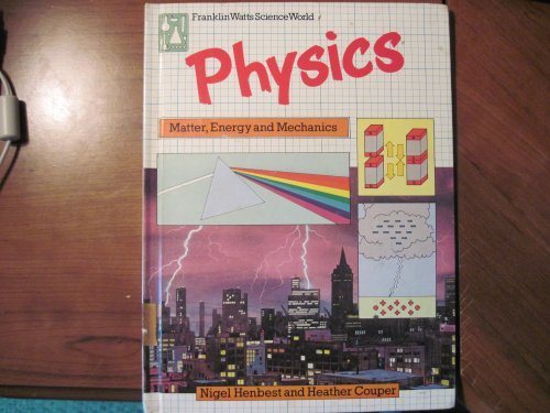 Physics (Franklin Watts science world) (0531046524) by Henbest, Nigel; Couper, Heather