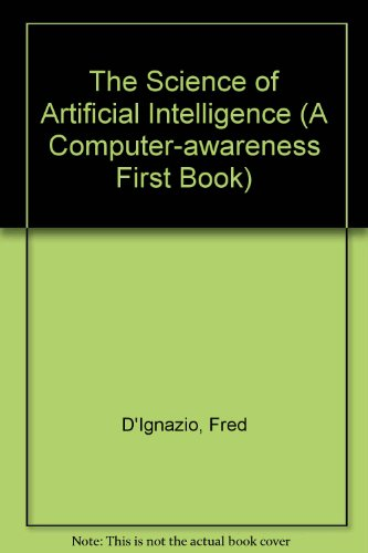9780531047033: The Science of Artificial Intelligence (Computer-Awareness First Book)