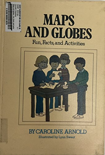 9780531047200: Maps and Globes: Fun, Facts, and Activities (Easy-read Geography Activity Book)