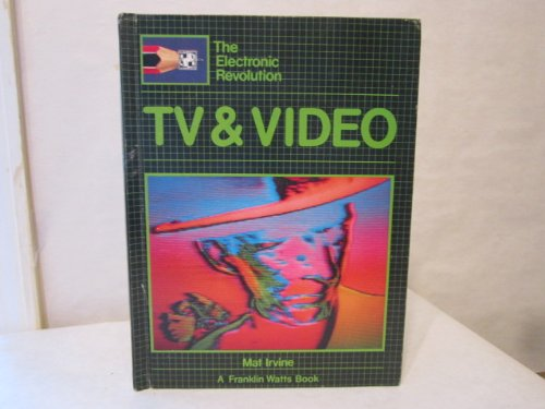 TV and Video (Electronic Revolution) (0531047261) by Irvine, Mat