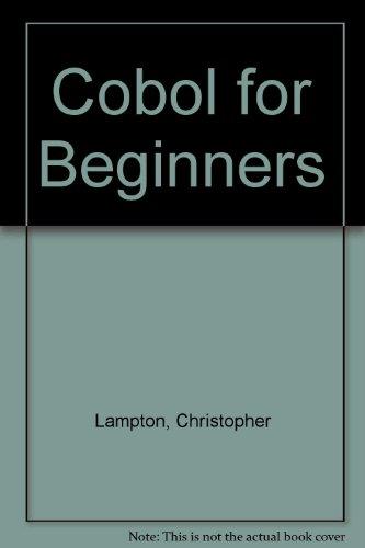 COBOL for beginners (A Computer literacy skills: Lampton, Christopher