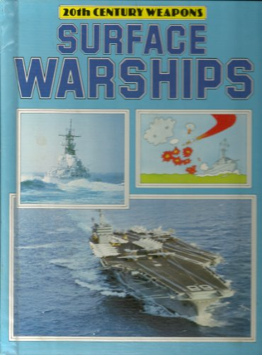 9780531049358: Surface Warships (Twentieth-Century Weapons)