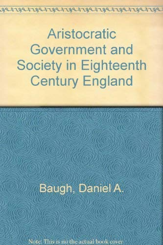 9780531053706: Aristocratic Government and Society in Eighteenth Century England