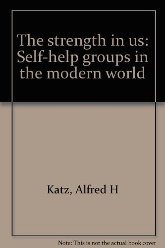 9780531053782: The strength in us: Self-help groups in the modern world