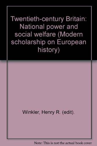 Twentieth-Century Britain: National Power and Social Welfare: Winkler, Henry R.
