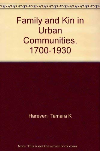 Family and kin in urban communities, 1700-1930: Hareven, Tamara K