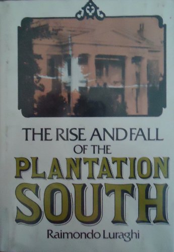 The rise and fall of the Plantation South: Luraghi, Raimondo