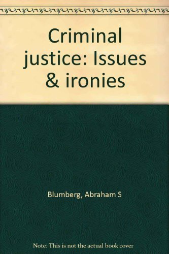 9780531054079: Criminal justice: Issues & ironies