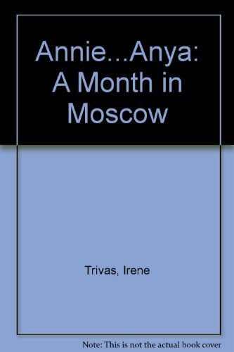 9780531054529: Annie...Anya: A Month in Moscow