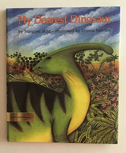 My Dearest Dinosaur: Margaret Wild, Donna Rawlins (Illustrator)