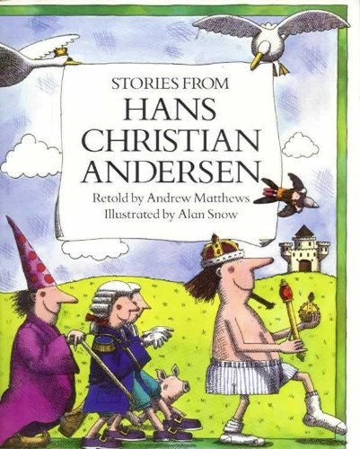 Stories from Hans Christian Andersen: Andersen, Hans Christian / Matthews, Andrew, Retold By