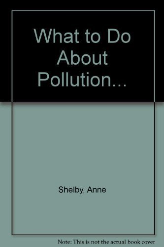 9780531054710: What to Do About Pollution...