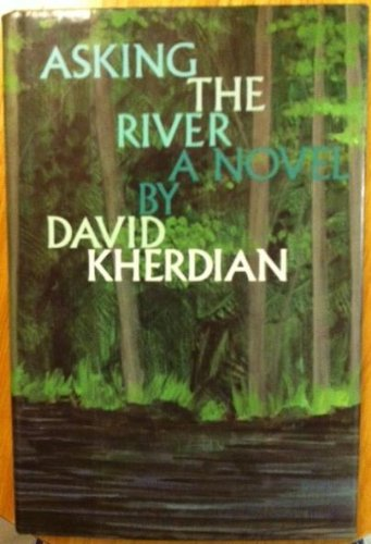 Asking the River: A Novel: Kherdian, David