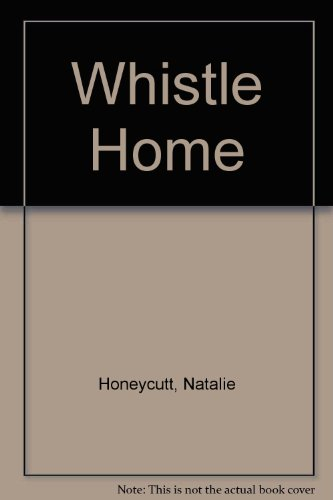 9780531054901: Whistle Home