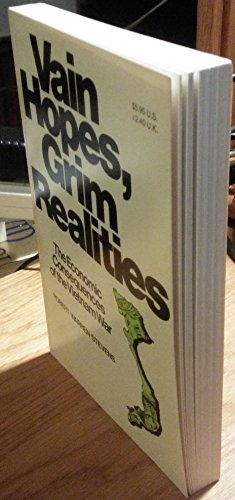 9780531055861: Vain hopes, grim realities: The economic consequences of the Vietnam war