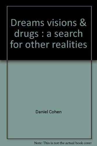 Dreams Visions and Drugs a Search for Other Realities: Cohen Daniel