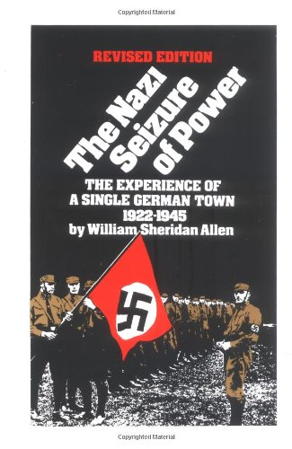 9780531056332: The Nazi Seizure of Power: The Experience of a Single German Town, 1922-1945, Revised Edition